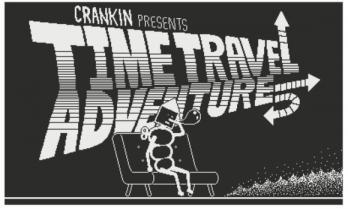 Crankin presents Time Travel Adventure