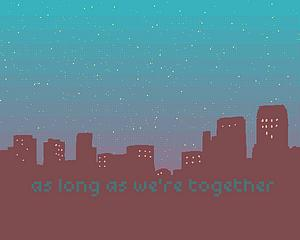 As Long As We're Together