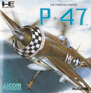 P-47 Thunderbolt: The Freedom Fighter