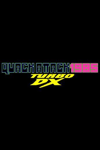 Quack Attack 1985: Turbo DX Edition