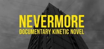 Nevermore - Documentary Kinetic Novel