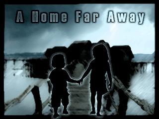 A Home Far Away