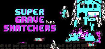Super Grave Snatchers