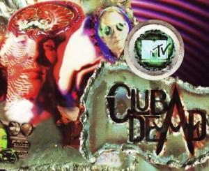 MTV's Club Dead