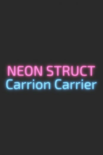 Neon Struct: Carrion Carrier