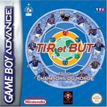 Tir et But: Edition Champions du Monde