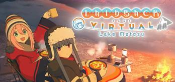 Laid-Back Camp - Virtual - Lake Motosu