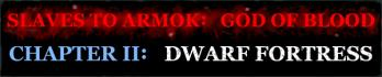 Slaves to Armok: God of Blood Chapter II: Dwarf Fortress