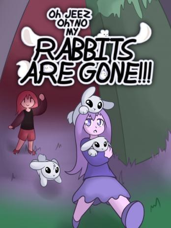 Oh Jeez, Oh No, My Rabbits Are Gone!