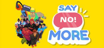 Say No! More