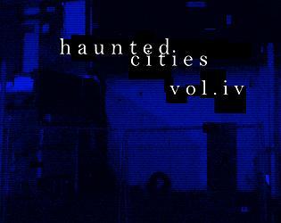 Haunted Cities Volume 4